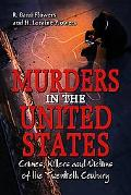 Murders In The United States Crimes, Killers And Victims Of The Twentieth Century