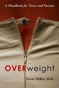 Overweight A Handbook For Teens And Parents