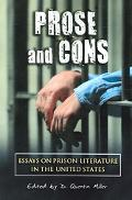 Prose And Cons Essays On Prison Literature In The United States