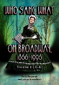 Who Sang What on Broadway, 1866 1996 The Singers M-Z; Bibliography; Indexes
