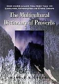 The Multicultural Dictionary of Proverbs: Over 20,000 Adages from More Than 120 Languages, N...