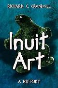 Inuit Art A History