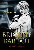 Brigitte Bardot A Biography