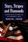 Stars, Stripes And Diamonds American Culture And the Baseball Film