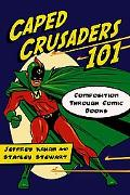 Caped Crusaders 101 Composition Through Comic Books