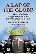 Lap of the Globe Behind the Wheel of a Vintage Mercedes in the World's Longest Auto Race
