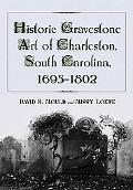 Historic Gravestone Art of Charleston, South Carolina, 16951802