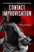 Contact Improvisation An Introduction to a Vitalizing Dance Form