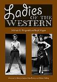 Ladies of the Western Interviews With Fifty-one More Actresses from the Silent Era to the Te...