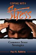 Coping With Stress Comonsense Strategies