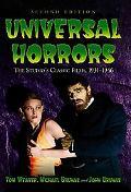 Universal Horrors The Studio's Classic Films, 1931-1946