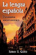 La Lengua Espanola Panorama Sociohistorico