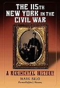 115th New York in the Civil War A Regimental History