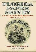 Florida Paper Money An Illustrated History, 1817-1934