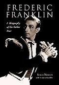 Frederic Franklin A Biography of the Ballet Star
