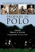 Profiles in Polo The Players Who Changed the Game