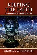 Keeping the Faith Religious Belief in an Age of Science