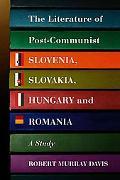 Literature of Post-Communist Slovenia, Slovakia, Hungary and Romania