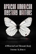 African American Mystery Writers: A Historical and Thematic Study