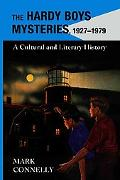 Hardy Boys Mysteries, 1927-1979: A Cultural and Literary History