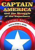 Captain America and the Struggle of the Superhero: Critical Essays