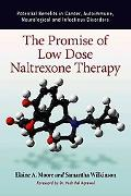 The Promise of Low Dose Naltrexone Therapy: Potential Benefits in Cancer, Autoimmune, Neurol...