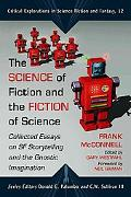 The Science of Fiction and the Fiction of Science: Collected Essays on SF Storytelling and t...