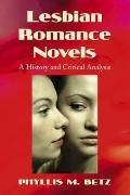 Lesbian Romance Novels: A History and Critical Analysis