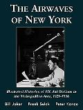 The Airwaves of New York: Illustrated Histories of 156 Am Stations in the Metropolitan Area,...