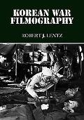 Korean War Filmography: 91 English Language Features Through 2000