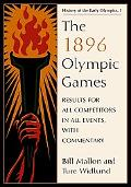 The 1896 Olympic Games: Results for All Competitors in All Events, with Commentary