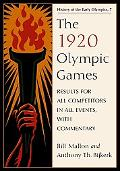 The 1920 Olympic Games: Results for All Competitors in All Events, with Commentary