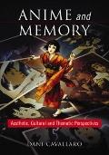 Anime and Memory: Aesthetic, Cultural and Thematic Perspectives