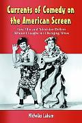 Currents of Comedy on the American Screen: How Film and Television Deliver Different Laughs ...