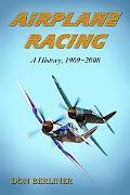 Airplane Racing : A History, 1909-2008