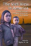 The Viet Kieu in America: Personal Accounts of Postwar Immigrants from Vietnam
