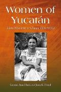 Women of Yucatan: Thirty Who Dare to Change Their World