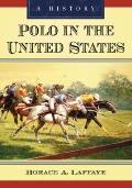 Polo in the United States : A History