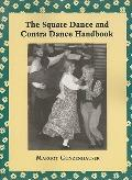 The Square Dance and Contra Dance Handbook: Calls, Dance Movements, Music, Glossary, Bibliog...