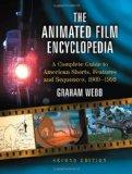 The Animated Film Encyclopedia: A Complete Guide to American Shorts, Features and Sequences ...