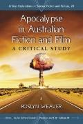 Apocalypse in Australian Fiction and Film: A Critical Study (Critical Explorations in Scienc...