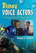 Disney Voice Actors : A Biographical Dictionary