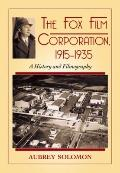The Fox Film Corporation, 1915-1935: A History and Filmography