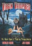 Virgin Vampires: Or, Once upon a Time in Transylvania    (McFarland Graphic Novels)