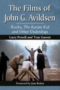 Films of John Avildsen : Rocky, the Karate Kid and Other Underdogs