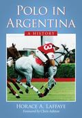 Polo in Argentina : A History