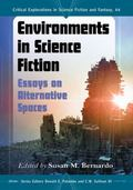 Environments in Science Fiction : Essays on Alternative Spaces