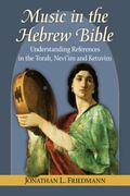 Music in the Hebrew Bible : Understanding References in the Torah, Nevi'im and Ketuvim