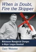 When in Doubt, Fire the Skipper : Midseason Managerial Changes in Major League Baseball