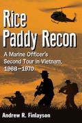 Rice Paddy Recon : A Marine Officer's Second Tour in Vietnam, 1968-1970